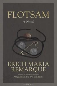Erich Maria Remarque - Flotsam