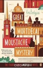 Kyril Bonfiglioli - The Great Mortdecai Moustache Mystery