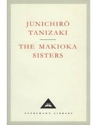 Junichiro Tanizaki - The Makioka Sisters
