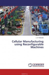 L.N. Pattanaik - Cellular Manufacturing using Reconfigurable Machines