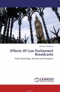 Sanday A. Wandera - Effects Of Live Parliament Broadcasts