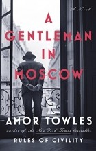 Amor Towles - A gentleman in Moscow: novel