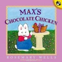 Rosemary Wells - Max's Chocolate Chicken