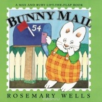 Rosemary Wells - Bunny Mail