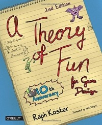 Raph Koster - A Theory of Fun for Game Design