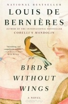 Louis de Bernieres - Birds Without Wings