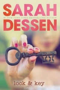 Sarah Dessen - Lock and Key