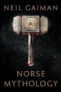Neil Gaiman — Norse Mythology