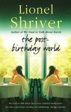 Lionel Shriver - The Post-birthday World