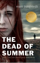 Mari Jungstedt - The Dead of Summer