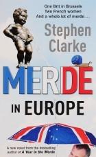 Stephen Clarke - Merde in Europe