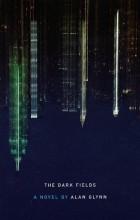 Alan Glynn - The Dark Fields