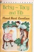 Maud Hart Lovelace - Betsy-Tacy and Tib (#2)