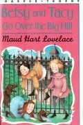 Maud Hart Lovelace - Betsy and Tacy Go Over the Big Hill (#3)