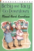 Maud Hart Lovelace - Betsy and Tacy Go Downtown (#4)