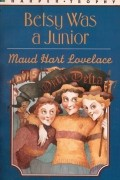 Maud Hart Lovelace - Betsy Was a Junior (#7)