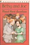 Maud Hart Lovelace - Betsy and Joe (#8)
