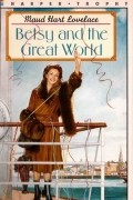 Maud Hart Lovelace - Betsy and the Great World (#9)
