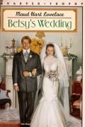 Maud Hart Lovelace - Betsy's Wedding (#10)