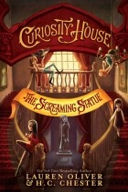 Lauren Oliver, H.C. Chester — The Screaming Statue