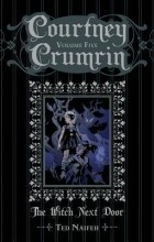 Ted Naifeh - Courtney Crumrin: The Witch Next Door