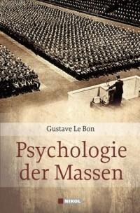 Гюстав Лебон - Psychologie der Massen