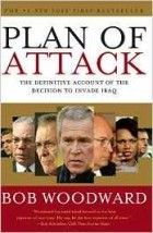 an analysis of plan of attack by journalist bob woodward Award-winning journalist bob woodward has spent over thirty years in washington's corridors of power in all the president's men it was he, together with carl bernstein, who exposed the watergate scandal and he has been giving us a privileged fron.