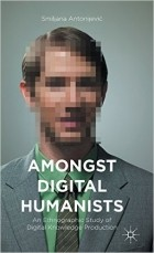 An Ethnographic Study of Digital Knowledge Production - Amongst Digital Humanists