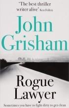 John Grisham - Rogue Lawyer
