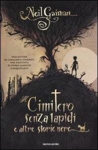 Neil Gaiman - Il cimitero senza lapidi e altre storie nere