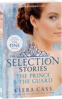 Kiera Cass - The Selection Stories: The Prince & The Guard (сборник)