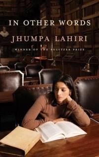 Jhumpa Lahiri - In Other Words