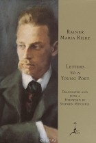 Rainer Maria Rilke — Letters to a Young Poet