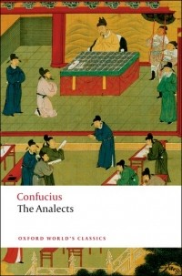 confucius the analects. essay The analects of confucius and the tao te ching, although similar in their intent, deliver different aspects of what is the ultimate good in life as well as how to reach that good confucius takes a more active view in order to acquire jen or good through knowledge, justice and obedience lao-tzu.