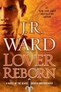 J. R. Ward - Lover Reborn