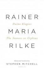 Rainer Maria Rilke — Duino Elegies & The Sonnets to Orpheus