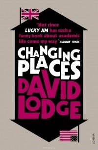Дэвид Лодж - Changing Places