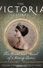 - The Victoria Letters: The Official Companion To The Itv Victoria Series