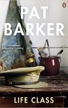 Pat Barker - Life Class