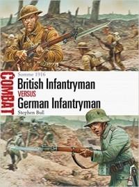 Stephen Bull - British Infantryman vs German Infantryman: Somme 1916