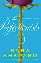 Sara Shepard — The Perfectionists