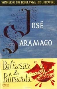 José Saramago - Baltasar & Blimunda