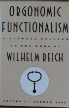 Wilhelm Reich - Orgonomic Functionalism. Vol. 5