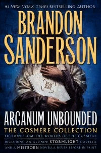 Brandon Sanderson - Arcanum Unbounded: The Cosmere Collection (сборник)