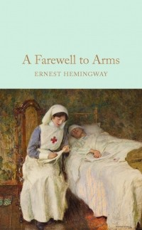 Ernest Hemingway - A Farewell To Arms