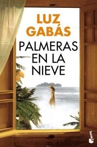 Luz Gabás - Palmeras en la nieve