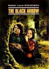 Robert Stevenson - The Black Arrow