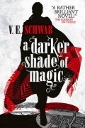 V. E. Schwab - A Darker Shade of Magic