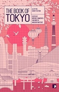 - The Book of Tokyo - A City in Short Fiction