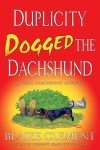 Blaize Clement - Duplicity Dogged the Dachshund